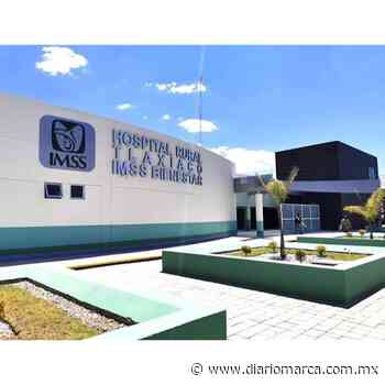 Habilitarán hospital del IMSS Tlaxiaco para atender pacientes con COVID-19 - Diario Marca de Oaxaca