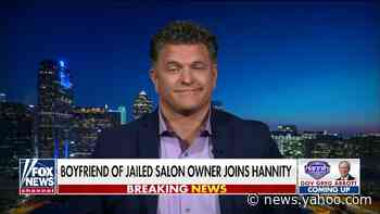 Boyfriend of jailed salon owner tells Sean Hannity the moment he knew Shelley Luther wasn't going to back down - Yahoo News