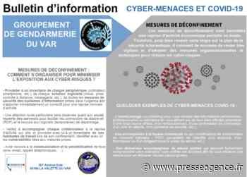 LA VALETTE DU VAR : DECONFINEMENT et cyber-menaces par la gendarmerie du Var - La lettre économique et politique de PACA - Presse Agence