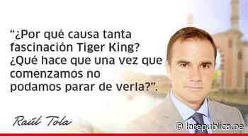Tiger King - LaRepública.pe