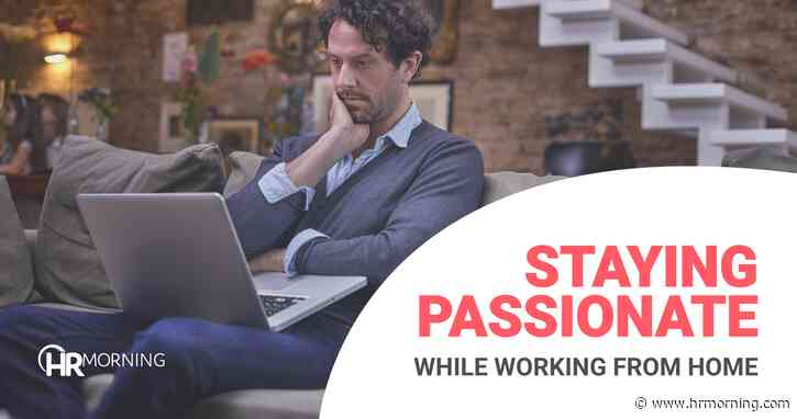 How to keep your workforce passionate during this downturn