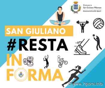 """A San Giuliano Milanese lo sport non si ferma con """"San Giuliano #Restainforma"""" - 7giorni"""