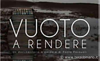 """Presentato a Trevignano Romano il documentario """"Vuoto a Rendere"""", di Paola Pasquali - Terzo Binario News - TerzoBinario.it"""