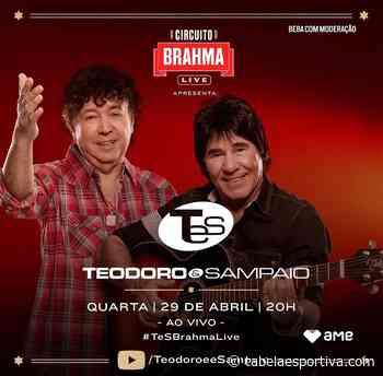 Live da dupla Teodoro e Sampaio AO VIVO online YouTube – 29/04/2020 - Tabela Esportiva