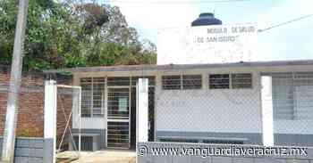 Centro de salud de Tlapacoyan tiene un mes sin doctor - Vanguardia de Veracruz