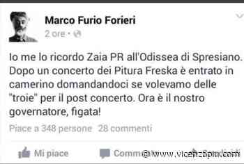 """Marco Furio su Zaia PR all'Odissea di Spresiano ma anche no, CoVePA: """"sarebbe passato da troie a troiate ma piace un po' a tutti"""" - Vicenza Più"""