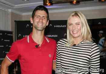 Novak Djokovic reveals why he is a great fan of Maria Sharapova - Tennis World USA