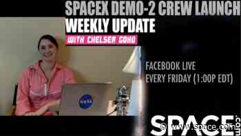 SpaceX Demo-2 with Space.com! Tune in Fridays for weekly updates