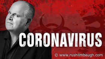 Coronavirus Is Starting to Sound Like Climate Change - RushLimbaugh.com