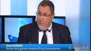 (Vidéo) Crachat/Ramadan: le Recteur de la Grande Mosquée d'Evry répond à CNEWS - Atlasinfo.fr