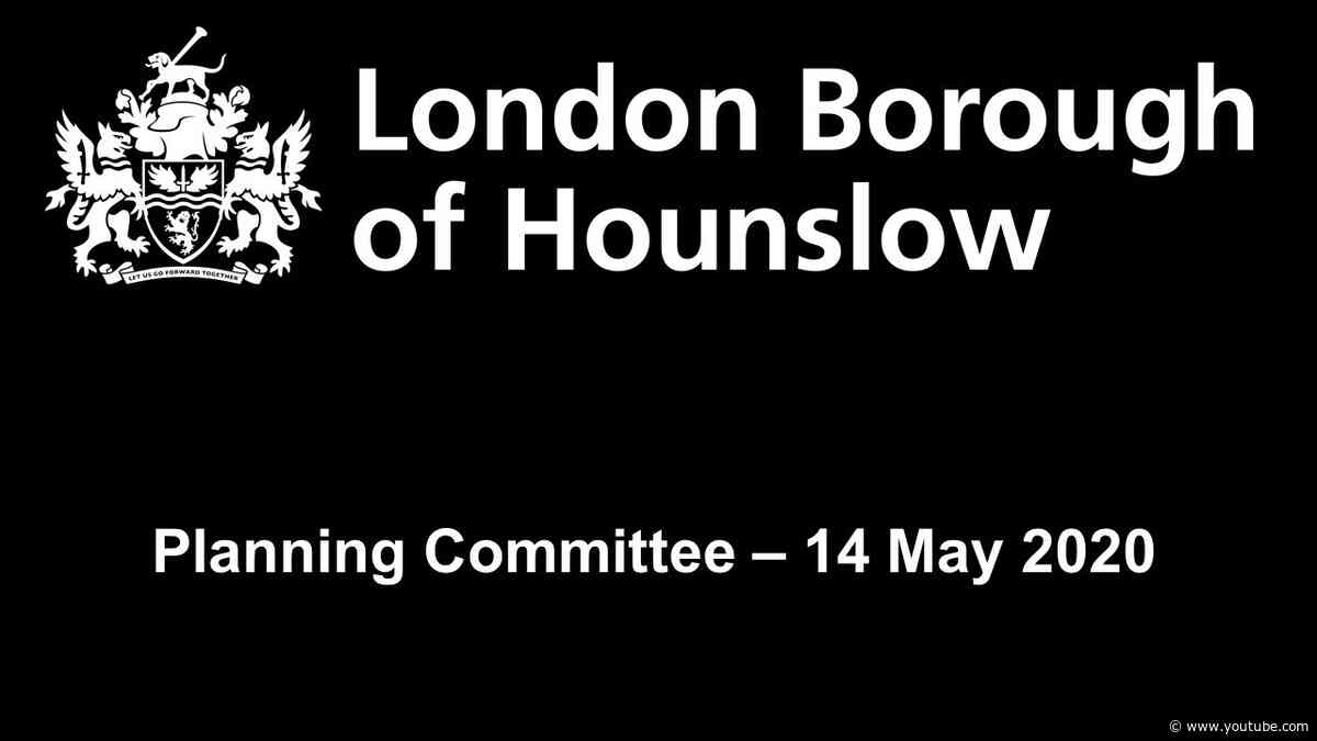 The London Borough of Hounslow - Planning Committee  - 14 May 2020
