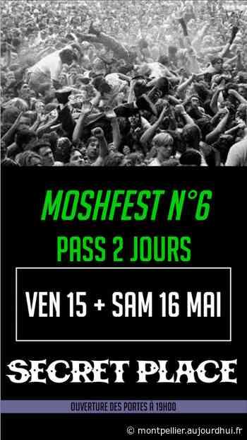 MOSHFEST N6 PASS 2 JOURS - Secret Place , Saint Jean De Vedas, 34430 - Sortir à Montpellier - Le Parisien Etudiant