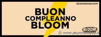 Il 16 Maggio il Bloom di Mezzago compie 33 anni e lancia la campagna #SalvaBloom - Più o Meno POP