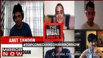 Unwinding the funny one; Top Comedians on Mirror Now | The Urban Debate - Times Now