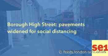 Borough High Street: pavements widened for social distancing