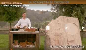 """Ariccia, Augusto Leoni a """"Ricette all'Italiana"""" con Mengacci per parlare dei segreti della Porchetta - Castelli Notizie"""
