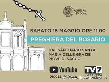 La preghiera del rosario dal santuario delle Grazie di Piove di Sacco - Chiesa di Padova - Diocesi di Padova