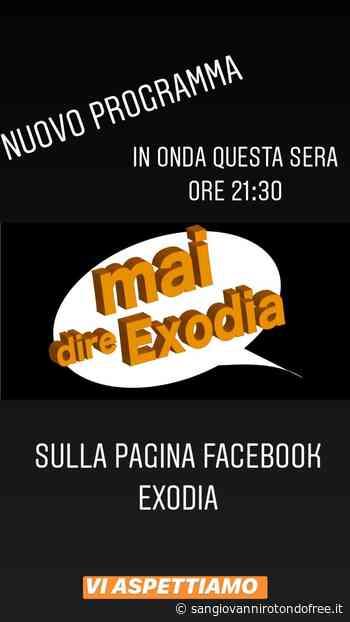 Questa sera, quarta puntata di mai dire exodia - San Giovanni Rotondo Free