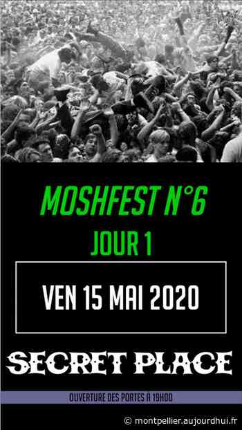 MOSHFEST N6 PASS VENDREDI - Secret Place , Saint Jean De Vedas, 34430 - Sortir à Montpellier - Le Parisien Etudiant