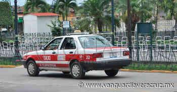 Taxista no han recibido apoyo por contingencia en Tlapacoyan - Vanguardia de Veracruz