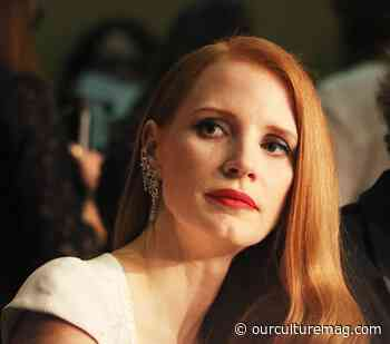 The Rise and Rise of Jessica Chastain - Our Culture - Our Culture Mag