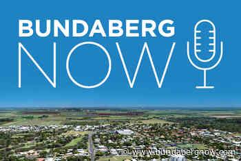 Bundaberg Now podcast launched – Bundaberg Now - Bundaberg Now