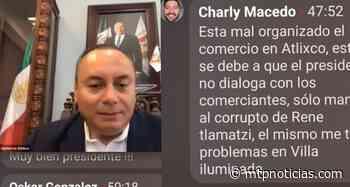 Guillermo Velázquez anuncia que endeudará con 10 millones a Atlixco y lo tunden en redes - MTPNoticias