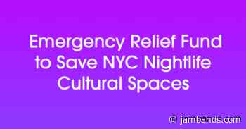 NYC Venues Band Together for Nightlife United Emergency Fund - jambands.com