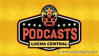 Straight Outta the Bodega, Lucha Central Weekly en Español, More Coming To The Lucha Central Podcast Network