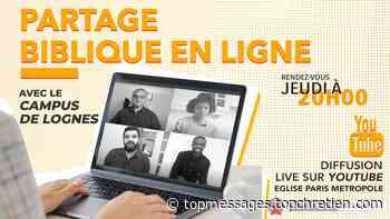 Partage biblique - Campus de Lognes - jeudi 21 mai 2020 à 20:00 - Top Chrétien
