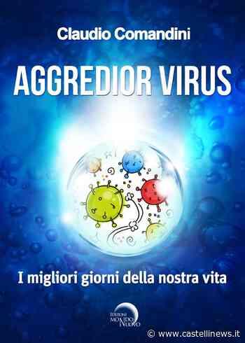 """Frascati, La presentazione del libro """"Aggredior Virus.I migliori giorni della nostra vita"""" di Claudio Comandini - Castellinews.it"""