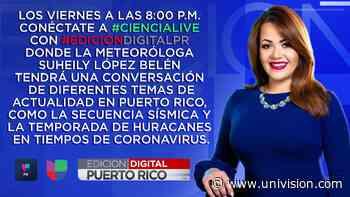 Viernes de #CienciaLive con la meteoróloga Suheily López Belén - Univision