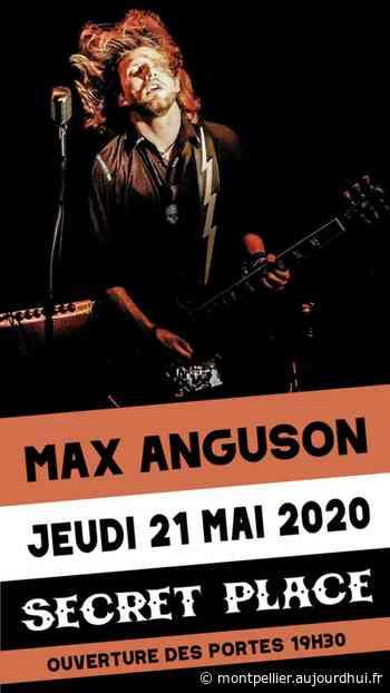 MAX ANGUSON - Secret Place , Saint Jean De Vedas, 34430 - Sortir à Montpellier - Le Parisien Etudiant