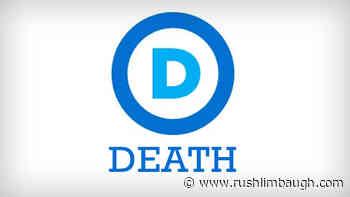 For Democrats, More Death Equals More Blame on Trump - RushLimbaugh.com