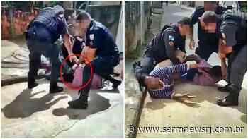 Mulher filma esposo sendo agredido por policiais em Cantagalo - Serra News