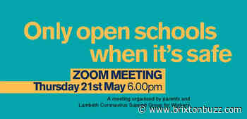 'Lambeth Parents: Only open schools when it's safe!' – online Zoom meeting tonight, Thurs 21st May 2020, 6pm - BrixtonBuzz