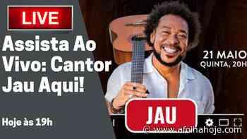 Live do Cantor Jau: Assista Aqui Ao Vivo Hoje, às 20h. - A Folha Hoje