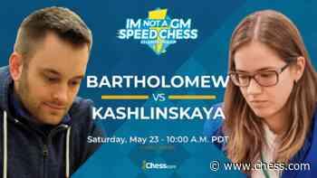 Bartholomew, Kashlinskaya To Clash In Saturday's IM Not A GM Final - Chess.com