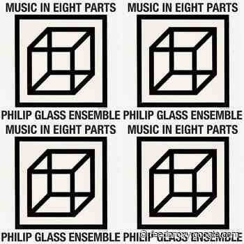 lost Philip Glass composition 'Music in Eight Parts' gets first-ever recording (listen)