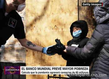 El Banco Mundial calcula que 60 millones de personas caerán en pobreza extrema - CNN México.com