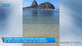 Fenômeno deixa água cristalina na praia de Botafogo - R7