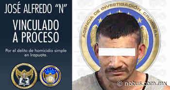 """Inculpado de homicidio en Irapuato, José Alfredo """"N"""" es vinculado a proceso - Periodico Notus"""