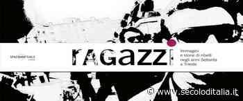 """Esce """"Ragazzi"""", immagini e storie di ribelli a Trieste negli anni Settanta. Un libro di... - Secolo d'Italia"""