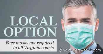 Local option: Face masks not required in all Virginia courts