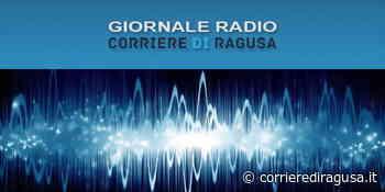 AUDIO Giornale Radio CdR Edizione di lunedì 25 maggio 2020 - Ragusa - CorrierediRagusa.it