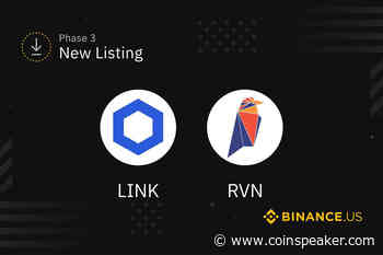 Binance US to List Chianlink (LINK) and Ravencoin (RVN) Amidst Their Sudden Surge - Coinspeaker