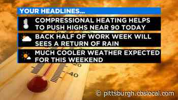 Pittsburgh Weather: Temperatures Near 90 Degrees, Dry And Sunny Conditions - CBS Pittsburgh