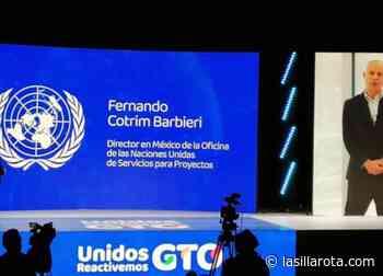 Respalda la ONU proyectos para la reactivación económica de Guanajuato - lasillarota.com