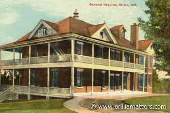 Orillia General Hospital opened to patients in May of 1908 - OrilliaMatters