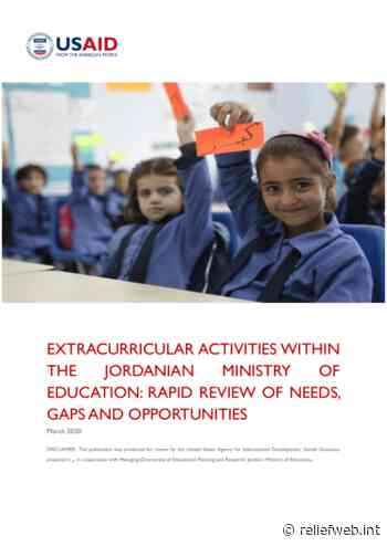 Extracurricular activities within the Jordanian Ministry of Education: Rapid review of needs, gaps and opportunities, March 2020 - Jordan - ReliefWeb